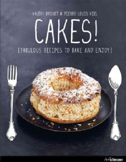 Cakes: Fabulous Recipes to Bake and Enjoy (Hardcover)