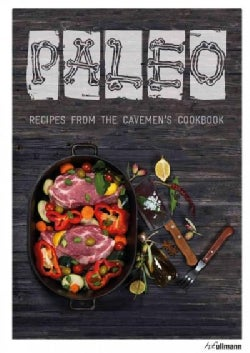 Paleo: Recipes from the Cavemen's Cookbook (Hardcover)
