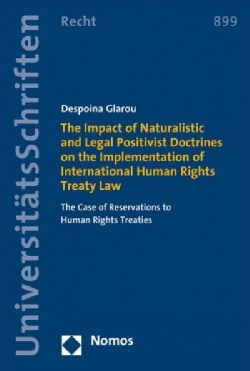 The Impact of Naturalistic and Legal Positivist Doctrines on the Implementation of International Human Rights Tre... (Paperback)