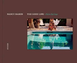The Good Life: Palm Springs (Hardcover)