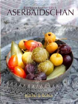 A Guest in Azerbaijan: Culture & Cuisine (Hardcover)