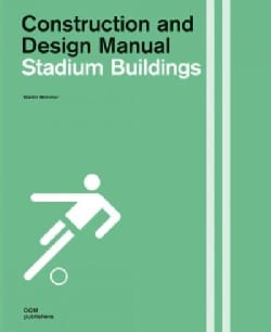 Stadium Buildings: Construction and Design Manual (Hardcover)