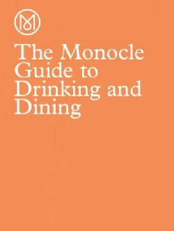 The Monocle Guide to Drinking & Dining (Hardcover)