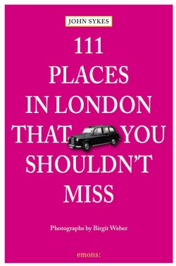111 Places in London That You Shouldn't Miss (Paperback)