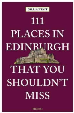 111 Places in Edinburgh That You Shouldn't Miss (Paperback)