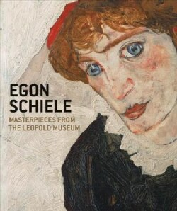 Egon Schiele: Masterpieces from the Leopold Museum (Paperback)