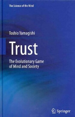 Trust: The Evolutionary Game of Mind and Society (Hardcover)