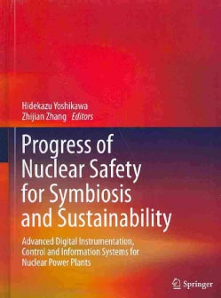 Progress of Nuclear Safety for Symbiosis and Sustainability: Advanced Digital Instrumentation, Control and Inform... (Hardcover)