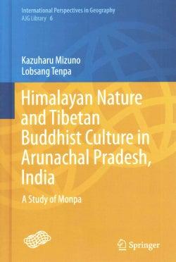 Himalayan Nature and Tibetan Buddhist Culture in Arunachal Pradesh, India: A Study of Monpa (Hardcover)