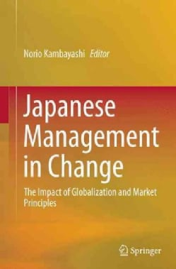 Japanese Management in Change: The Impact of Globalization and Market Principles (Paperback)