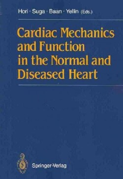 Cardiac Mechanics and Function in the Normal and Diseased Heart (Paperback)