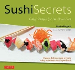 Sushi Secrets: Easy Recipes for the Home Cook (Hardcover)