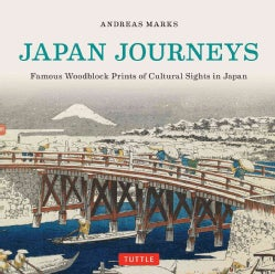 Japan Journeys: Famous Woodblock Prints of Cultural Sights in Japan (Hardcover)