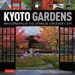 Kyoto Gardens: Masterworks of the Japanese Gardener's Art (Hardcover)