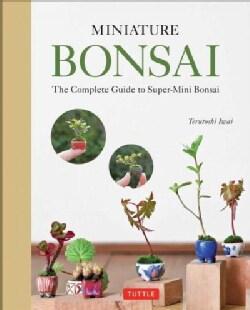 Miniature Bonsai: The Complete Guide to Super-mini Bonsai (Hardcover)