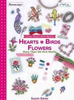 Cross Stitch Mini Motifs Hearts, Birds and Flowers: More Than 60 Mini Motifs (Paperback)