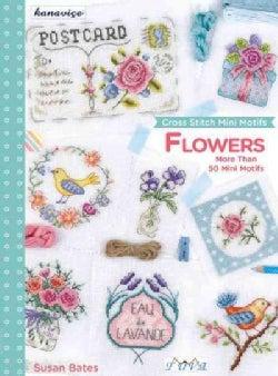 Cross Stitch Mini Motifs: Flowers: More Than 50 Mini Motifs (Paperback)