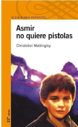 Asmir no quiere pistolas/ Asmir Doesn't Want Guns (Paperback)