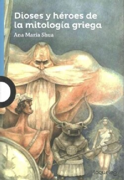 Dioses y heroes de la mitologia griega/ Gods and Heroes in Greek Mythology (Paperback)