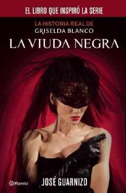 La viuda negra / The Black Widow: La historia real de Griselda Blanco / The Story of Grisela Blanco (Paperback)