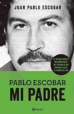 Pablo Escobar: Mi padre / My Father (Paperback)