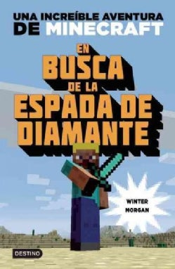 En busca de la espada de diamante / In Quest for the Diamond Sword: Una increible aventura de Minecraft / An Amaz... (Paperback)