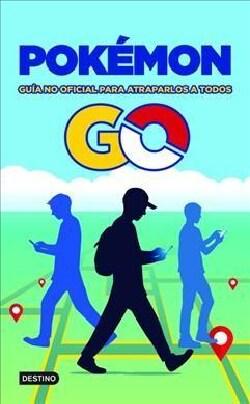 Pokemon Go: Guia no oficial para atraparlos a todos/ Unofficial Guide To Catch Them All (Paperback)