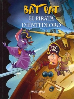El pirata dientedeoro/ / Pirate Goldentooth (Paperback)