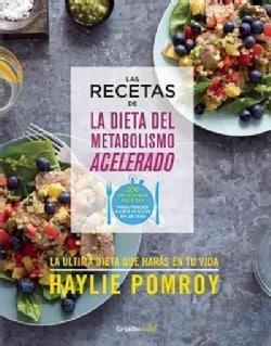 Las recetas de la dieta del metabolismo acelerado / The Fast Metabolism Diet Cookbook (Paperback)