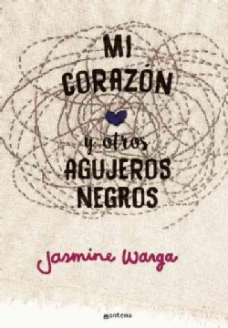 Mi corazon y otros agujeros negros/ My Heart and Other Black Holes (Paperback)