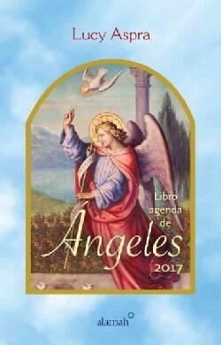 Libro agenda de angeles 2017 / 2017 Angels Agenda (Calendar)