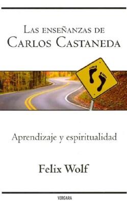 Las ensenanzas de Carlos Castaneda / The Teachings of Carlos Castaneda: Aprendizaje Y Espiritualidad / Learning a... (Paperback)