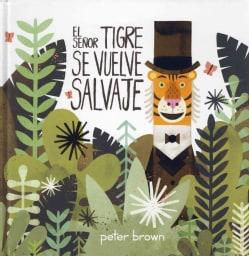 El senor tigre se vuelve salvaje/ Mr. Tiger Goes Wild (Hardcover)