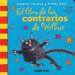 El libro de los contrarios de Wilbur / Wilbur's Book of Opposites (Board book)