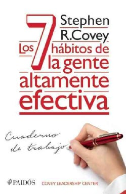 Los 7 habitos de la gente altamente efectiva / The 7 Habits of Highly Effective People: Cuaderno De Trabajo (Paperback)