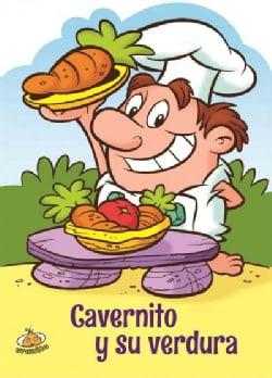 Cavernito y su verdura/ Cave Boy and His Veggies (Hardcover)