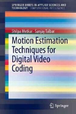 Motion Estimation Techniques for Digital Video Coding (Paperback)