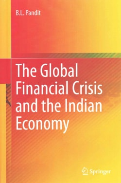 The Global Financial Crisis and the Indian Economy (Hardcover)