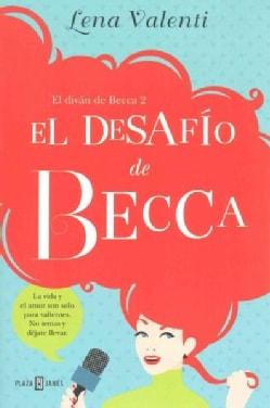 El desafio de Becca / Becca's Challenge (Paperback)