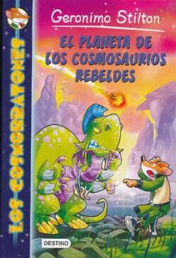 El planeta de los cosmosaurios rebeldes/ Rescue Rebellion (Paperback)