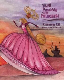 Que fastidio ser princesa! / It's a Pain to Be a Princess! (Hardcover)