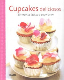 Cupcakes deliciosos / Delicious cupcakes: 50 Recetas Faciles Y Sugerentes / 50 Easy Recipes and Suggestions (Paperback)