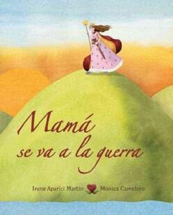 Mama se va a la guerra/Mom Goes to War (Hardcover)
