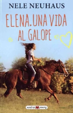 Elena: Una vida al galope / A Life For Horses (Paperback)