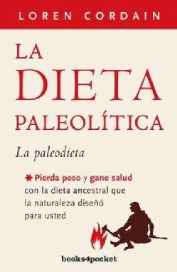 La dieta paleolitica/ The Paleo Diet (Paperback)