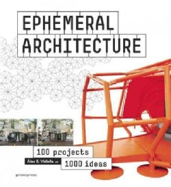 Ephemeral Architecture: 100 Projects 1000 Ideas (Hardcover)