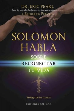 Solomon habla sobre reconectar tu vida / Solomon Speaks on Reconnecting Your Life (Paperback)