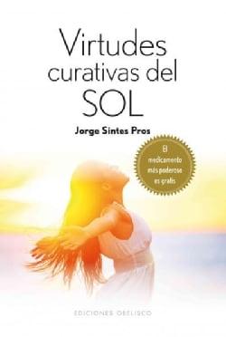 Virtudes curativas del sol / Healing Powers of the Sun (Paperback)
