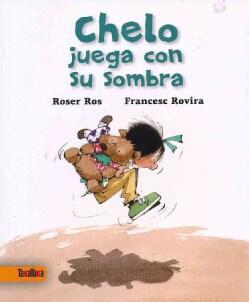 Chelo juega con su sombra/ Chelo Plays With Her Shadow (Paperback)