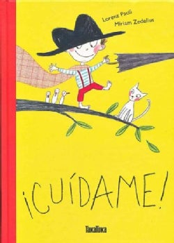 ¡Cuidame!/ Take Care of Me! (Hardcover)